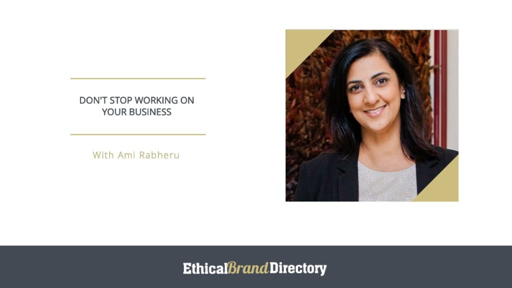 Ami Rabheru, Working On Your Business Webinar for Ethical Brand Directory