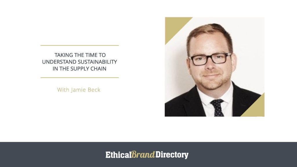 Jamie Beck, Sustainability in the Supply Chain, Supporting small Businesses for Ethical Brand Directory