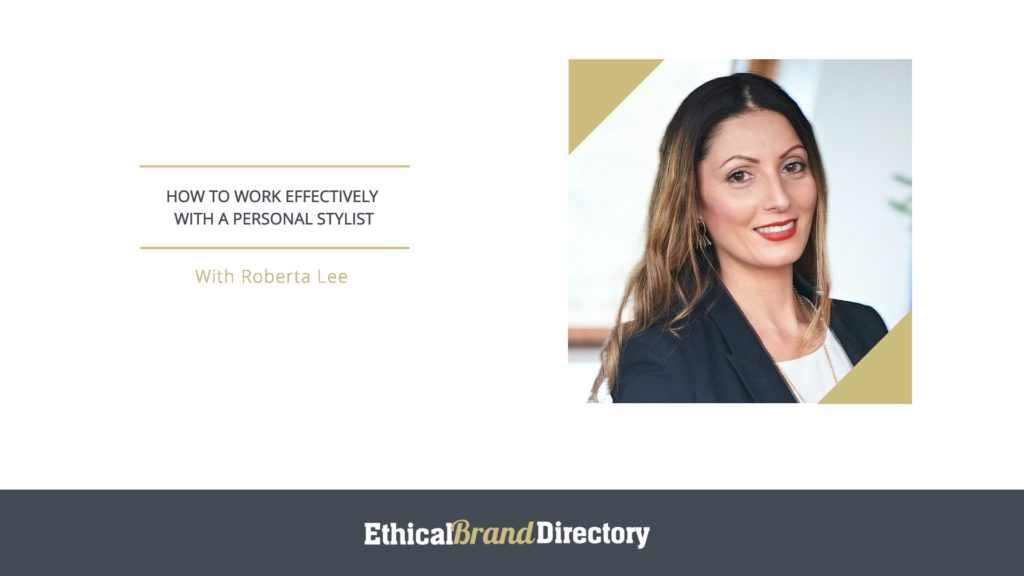Roberta Lee, Founder of Roberta Style Lee, How to Work Effectively With a Personal Stylist Webinar for Ethical Brand Directory