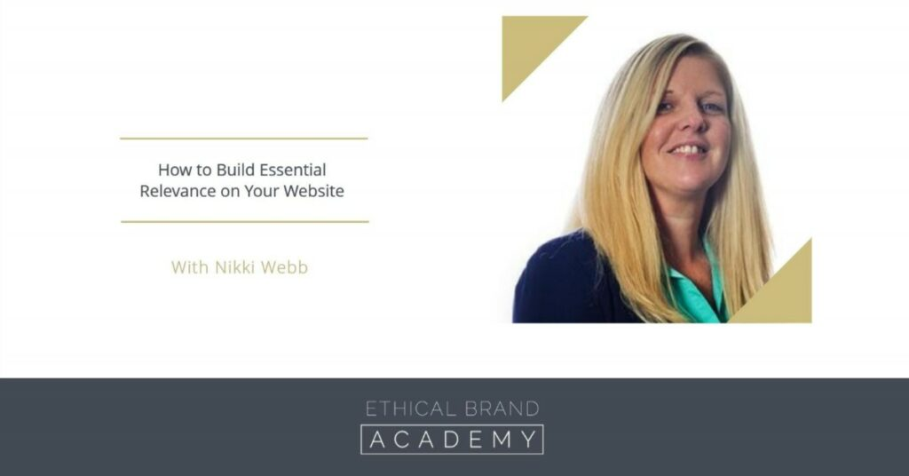 Nikki Webb founder of Ethic:ly - How to build essential relevance on your website