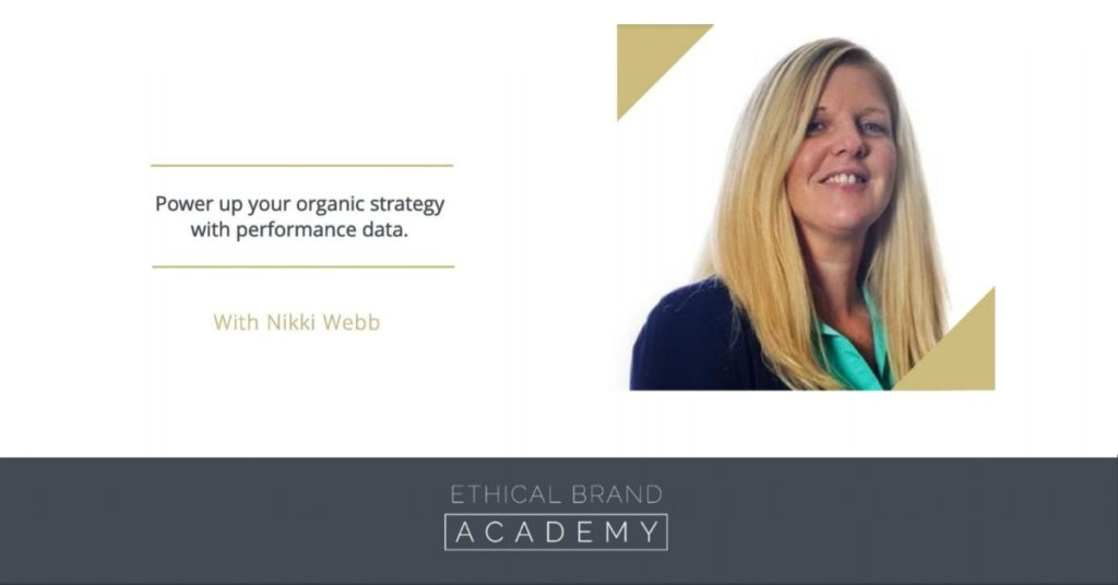 Nikki Webb founder of Ethic:ly -  How to build essential relevance on your website. File name - power up your organic strategy - cover image
